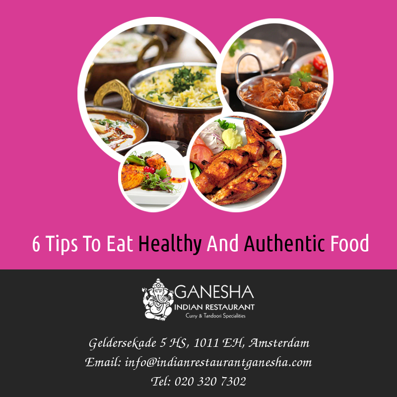 6 Tips To Eat Healthy And Authentic Food